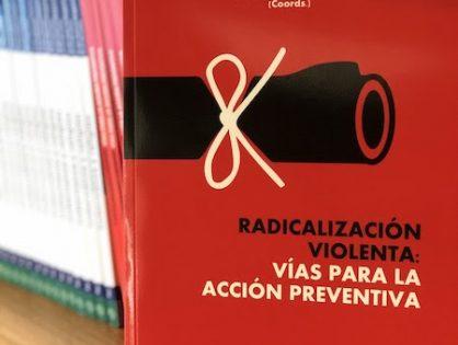 Radicalización violenta: vías para la acción preventiva
